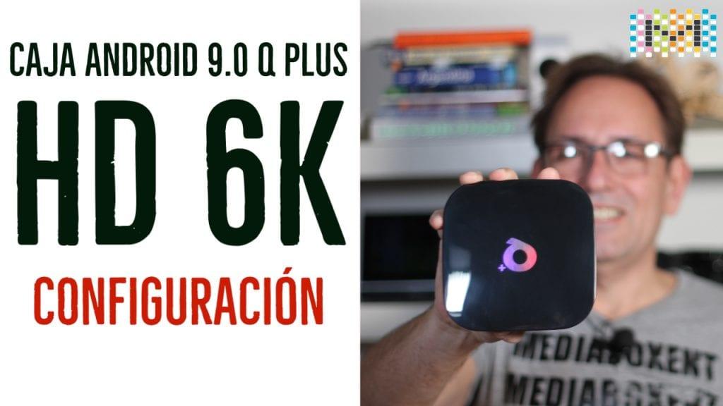 Caja de TV Android 9.0 resolución 6K, Configuración y Prueba