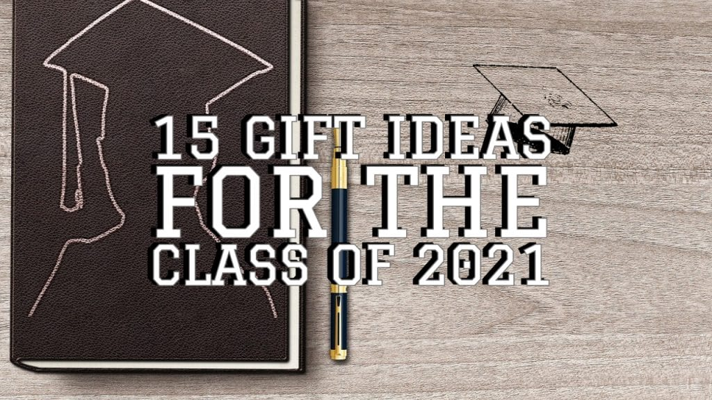 15 Gift Ideas for the Class of 2021