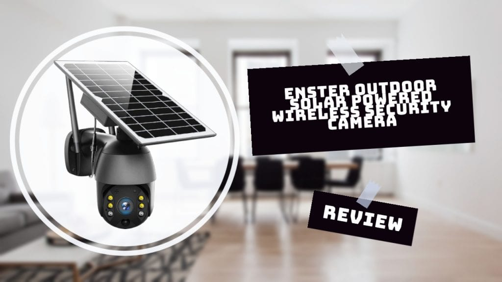ENSTER Outdoor Solar Powered Wireless Security Camera